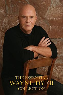 The Essential Wayne Dyer Collection PDF