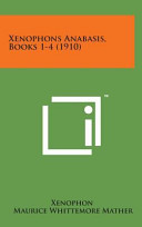 Xenophons Anabasis, Books 1-4 (1910)