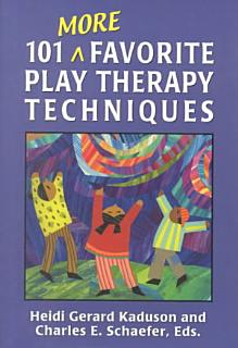 101 More Favorite Play Therapy Techniques Book