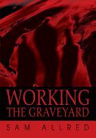 Working the Graveyard PDF