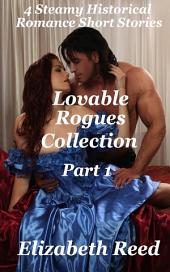Lovable Rogues Collection Part 1: 4 Historical Steamy Romance Short Stories