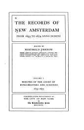 The Records of New Amsterdam from 1653 to 1674 Anno Domini: Volume 1