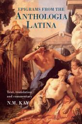 Epigrams from the Anthologia Latina: Text,Translation and Commentary