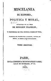 Miscelanea de economia, politica y moral: extractada de las obras de Benjamin Franklin, y precedida de una noticia sobre su vida, Volume2