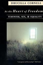 At the Heart of Freedom: Feminism, Sex, and Equality