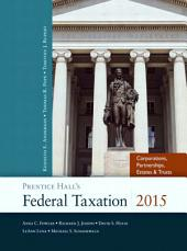 Prentice Hall's Federal Taxation 2015 Corporations, Partnerships, Estates & Trusts: Edition 28
