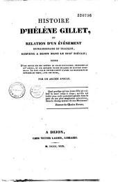 Histoire d'Hélène Gillet ou relation d'un évenèment extraordinaire et tragique survenu à Dijon dans le XVIIe siècle