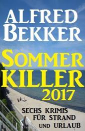 Sommer Killer 2017: Fünf Krimis für Strand und Urlaub