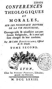 Conférences théologiques et morales sur les principaux devoirs de la vie religieuse...