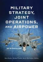 Military Strategy  Joint Operations  and Airpower PDF