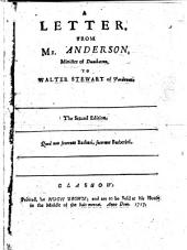 A Letter from Mr. Anderson ... to Walter Stewart [in reply to the latter's charge of misrepresentation] ... The second edition