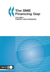 The SME Financing Gap (Vol. I) Theory and Evidence: Theory and Evidence