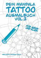 Dein Mandala Tattoo Ausmalbuch Vol 2 PDF