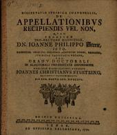 Diss. iur. inaug. de appellationibus recipiendis vel non