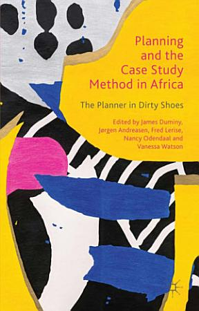 Planning and the Case Study Method in Africa PDF