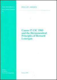 Canon 17 Cic 1983 And The Hermeneutical Principles Of Bernard Lonergan