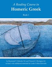 A Reading Course in Homeric Greek: Book 1, Edition 3