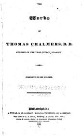 The Works of Thomas Chalmers: Complete in One Volume
