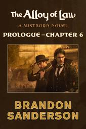 Alloy of Law: Prologue - Chapter 6, The: A Mistborn Novel