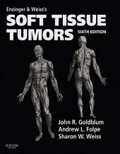 Enzinger and Weiss's Soft Tissue Tumors E-Book: Edition 6