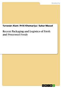 Recent Packaging and Logistics of Fresh and Processed Foods