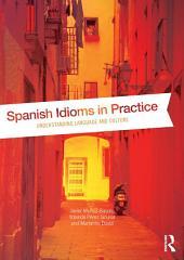 Spanish Idioms in Practice: Understanding Language and Culture