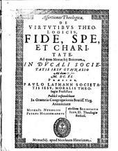 Assertiones theol. de virtutibus theologicis, fide, spe et charitate