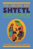 The Golden Age Shtetl PDF