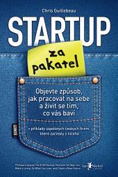Startup za pakatel: Objevte způsob, jak pracovat na sebe a živit se tím, co vás baví