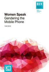 Women Speak. Gendering the Mobile Phone
