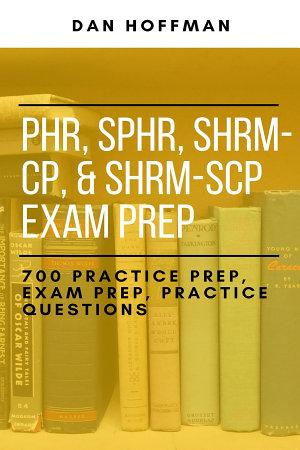 PHR  SPHR  SHRM CP    SHRM SCP Exam Prep PDF