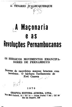 A Maconaria E As Revolucoes Pernambucanas
