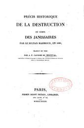 Précis historique de la destruction du corps des Janissaires par le Sultan Mahmoud: en 1826
