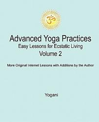Advanced Yoga Practices Easy Lessons For Ecstatic Living Vol 2 Book PDF