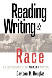 Reading, Writing and Race: The Desegregation of the Charlotte Schools