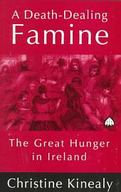 A Death Dealing Famine  The Great Hunger In Ireland