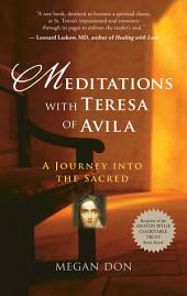 Meditations with Teresa of Avila: A Journey into the Sacred