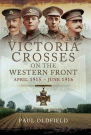 Victoria Crosses on the Western Front  April 1915   June 1916 PDF