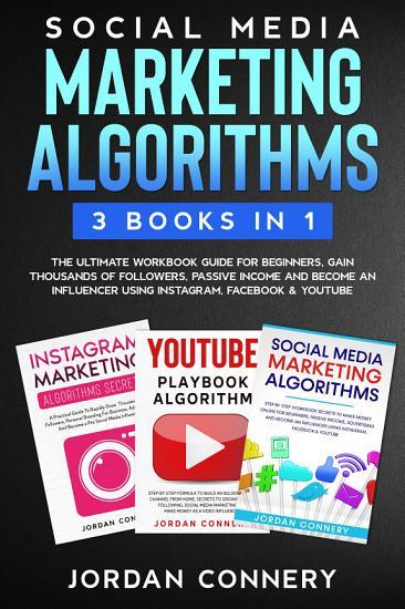 Social Media Marketing Algorithms 3 Books In 1 PDF