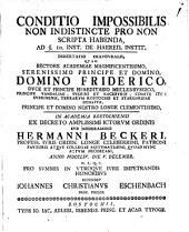 Conditio Impossibilis Non Indistincte Pro Non Scripta Habenda, Ad §. 10. Inst. De Haered. Instit: Dissertatio Inavgvralis