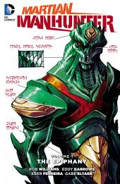 Martian Manhunter Vol. 1: The Epiphany: Issues 1-6