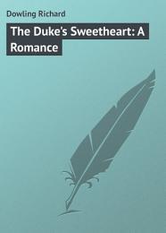 The Duke's Sweetheart: A Romance