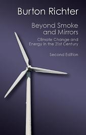 Beyond Smoke and Mirrors: Climate Change and Energy in the 21st Century, Edition 2
