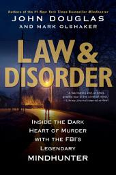 Law & Disorder: Inside the Dark Heart of Murder