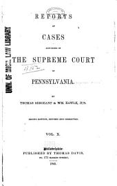 Reports of Cases Adjudged in the Supreme Court of Pennsylvania: Volume 10