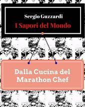 I Sapori del Mondo - Dalla Cucina del Marathon Chef