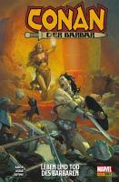 Conan der Barbar 1   Leben und Tod des Barbaren PDF