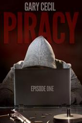 Piracy: Episode One: A Dellinger Brothers Drama, Episode 1 of 6