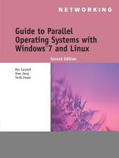 Guide to Parallel Operating Systems with Windows 7 and Linux: Edition 2