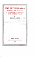 The Novels and Tales of Henry James  The reverberator  Madame de Mauves  A passionate pilgrim  The Madonna of the future  Louisa Pallant PDF